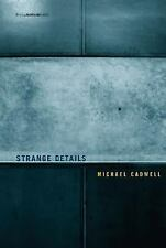 Strange Details by Michael Cadwell 2007