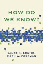 How Do We Know? : An Introduction to Epistemology