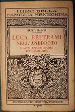 Famiglia Meneghina/Locale/Milano: MADINI, LUCA BELTRAMI NELL'ANEDDOTO.