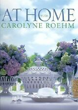 At Home with Carolyne Roehm by Carolyne Roehm and Melissa Davis (2001,...