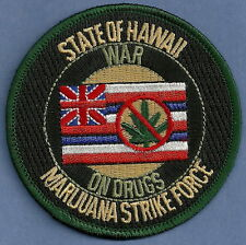 DEA STATE OF HAWAII MARIJUANA STRIKE FORCE NARCOTICS ENFORCEMENT POLICE PATCH
