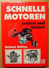 Schnelle Motoren seziert und frisiert Tuning Leistungssteigerung Helmut Hütten