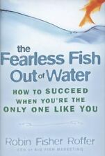 The Fearless Fish Out of Water: How to Succeed When You're the Only On-ExLibrary