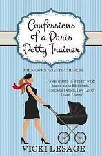 Confessions of a Paris Potty Trainer by Vicki Lesage (2014, Paperback)