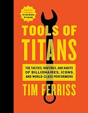 Tools of Titans: The Tactics, Routines, and Habits,(Hardcover)