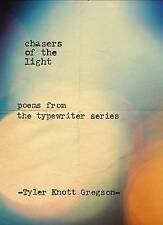 Chasers of the Light by Tyler Knott Gregson (Hardback, 2014)