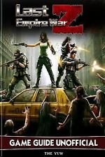 Last Empire War Z Game Guide Unofficial by The Yuw (2016, Paperback)