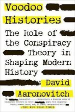 Voodoo Histories : The Role of the Conspiracy Theory in Shaping Modern Thought