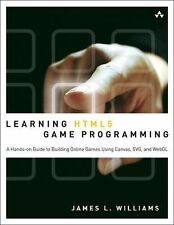 Learning HTML5 Game Programming: A Hands-on Guide to Building Online Games Using