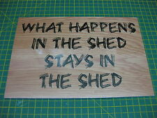 FUN NOVELTY SHED SIGN * WHAT HAPPENS IN THE SHED *  oak effect