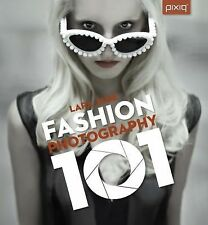 Fashion Photography 101 by Lara Jade (2012, Paperback)