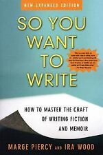 So You Want to Write (2nd Edition): How to Master the Craft of Writing Fiction a