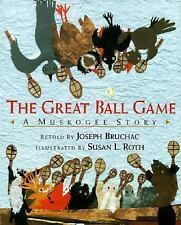 The Great Ball Game: A Muskogee Story By Joseph Bruchac - Creek Indian Legend