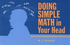 NEW - Doing Simple Math in Your Head by Howard, W.J.
