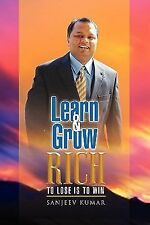 Learn and Grow Rich : To loose Is to Win by Sanjeev Kumar (2011, Paperback)