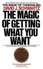 The Magic of Getting What You Want by Schwartz, David G.