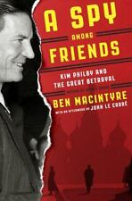 A Spy Among Friends: Kim Philby and the Great Betrayal Macintyre, Ben Hardcover