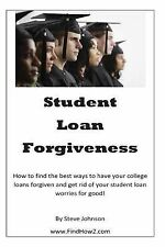 Student Loan Forgiveness : Don't Pay off Student Loans... Get Them Forgiven...