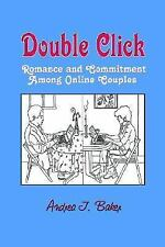 Double Click: Romance And Commitment Among Online Couples (Hampton Pre-ExLibrary