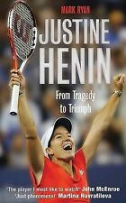 Justine Henin: From Tragedy to Triumph, Ryan, Mark