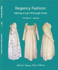'Regency Fashion: taking a turn through time' book Vol1 Sylvestra Regency gowns