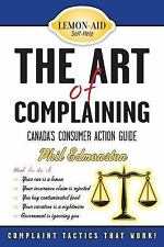 The Art of Complaining: Canada's Consumer Action Guide (Lemon-Aid: Sel-ExLibrary