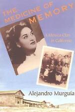 The Medicine of Memory: A Mexica Clan in California Alejandro Murgula Paperback