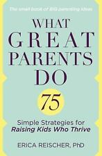 What Great Parents Do: 75