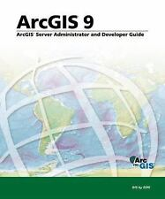 ArcGIS Server Administrator and Developer Guide: ArcGIS 9-ExLibrary