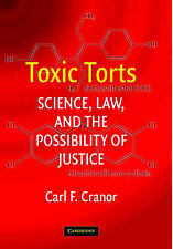 Toxic Torts: Science, Law and the Possibility of, Carl F. Cranor, New