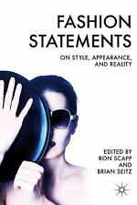 Fashion Statements : On Style, Appearance, and Reality (2011, Hardcover)