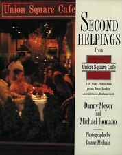 G, Second Helpings from Union Square Cafe: 140 New Recipes from New York's Accla