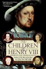 The Children of Henry VIII by Weir, Alison