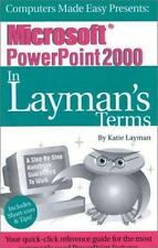 Microsoft PowerPoint 2000 In Layman's Terms