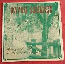 BAYOU SAUVAGE LP ORIG FR  MUSIQUE TRADITIONNELLE DES FRANCAIS DE LOUISIANE