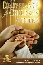 Deliverance for Children and Teens (Power for Deliverance Series, Vol. 3), Bill