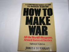 How to make war: A comprehensive guide to modern warfare