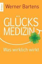 Glücksmedizin von Werner Bartens (2013, Taschenbuch) UNGELESEN