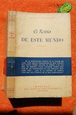 ALEJO CARPENTIER. EL REINO DE ESTE MUNDO. Primera edición. First edition.