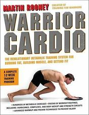 Warrior Cardio : The Revolutionary Metabolic Training System for Burning Fat, B…