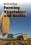 Farming Vegetables and Grains (Ethics of Food)