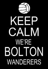 Art Poster  Keep Calm we're Bolton Wanderers  Football