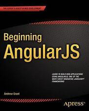 Beginning AngularJS by Andrew Grant (2014, Book, Other, New Edition)
