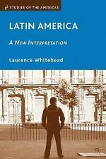 Latin America: A New Interpretation (Studies of the Americas),Whitehead, Laurenc