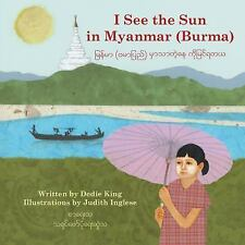 I See the Sun In ...: I See the Sun in Myanmar (Burma) 6 by Dedie King (2013,...