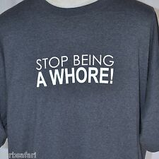 Stop Being A Whore! Slogan Mens T-shirt 2XL XXL New Funny Manifesto Ho Pimpin