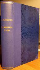 James Oliver Curwood, La trappola d'oro, Ed. Sonzogno, 1948