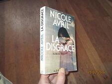 NICOLE AVRIL la disgrace   albin michel 1981 + jaquette