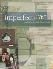 Imperfect Lives : Srapbooking the Reality of Your Everyday by Tara Governo...