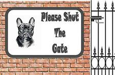 French Bulldog Shut The Gate Beware of the Dog  Design Metal Door Sign